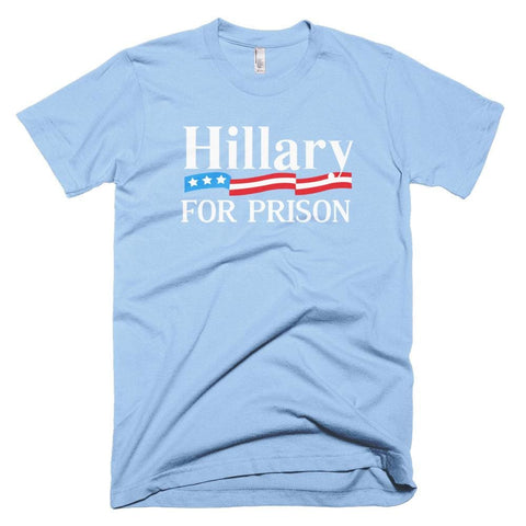 Image of Hillary For Prison *MADE IN THE USA* Unisex T-shirt - Baby Blue / XS