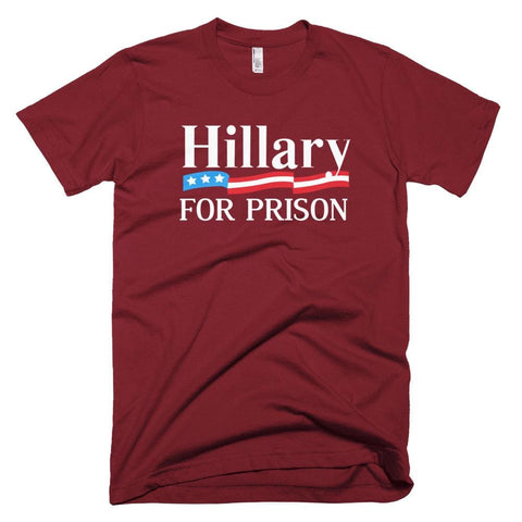 Image of Hillary For Prison *MADE IN THE USA* Unisex T-shirt - Cranberry / XS