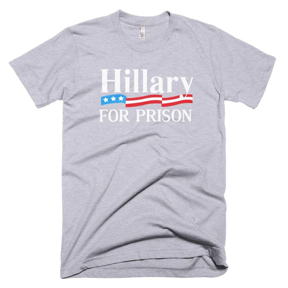 Hillary For Prison *MADE IN THE USA* Unisex T-shirt - Heather Grey / XS