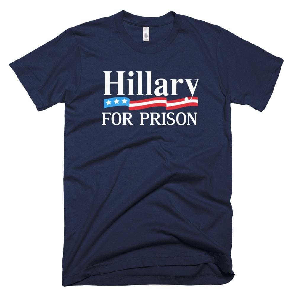 Hillary For Prison *MADE IN THE USA* Unisex T-shirt - Navy / XS
