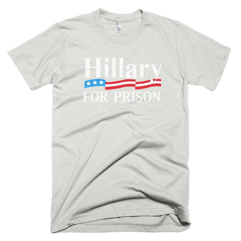 Image of Hillary For Prison *MADE IN THE USA* Unisex T-shirt - New Silver / XS