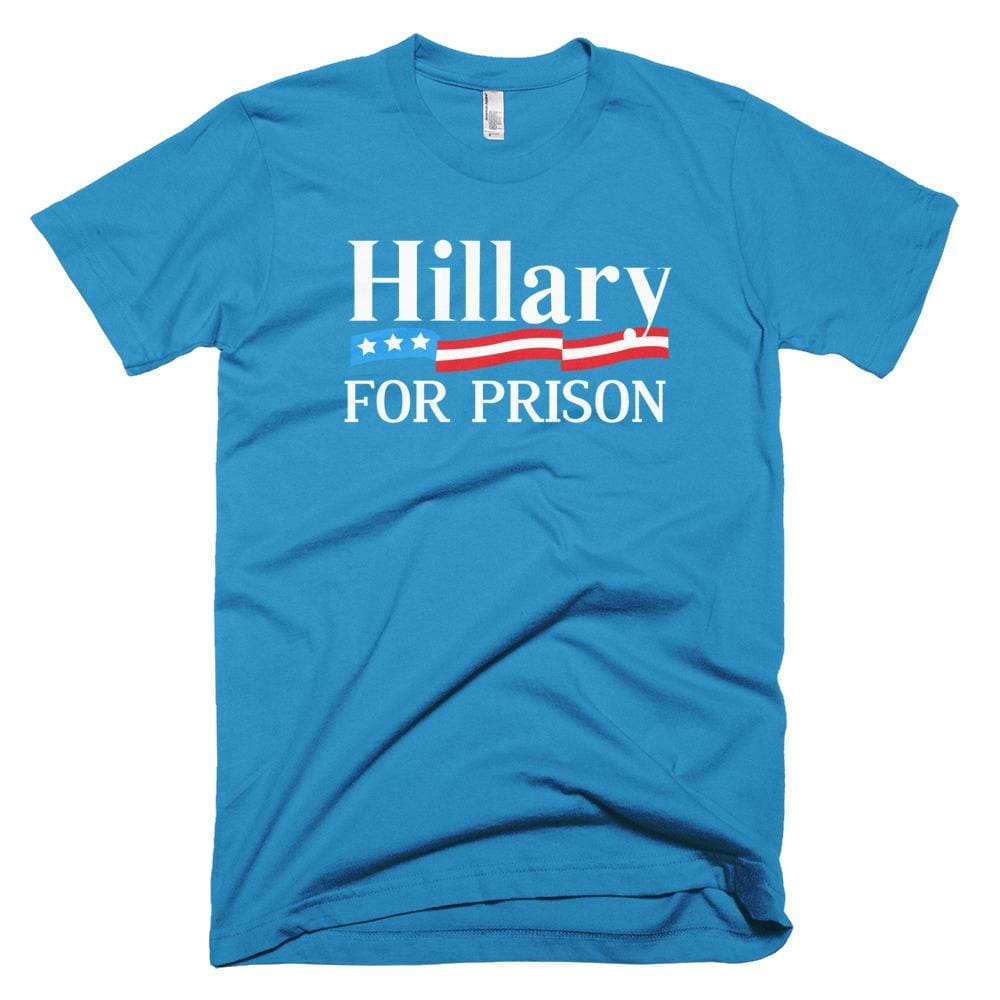 Hillary For Prison *MADE IN THE USA* Unisex T-shirt - Teal / XS