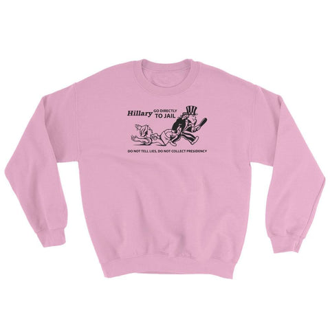 Image of Hillary Go Directly To Jail Sweatshirt - Light Pink / S