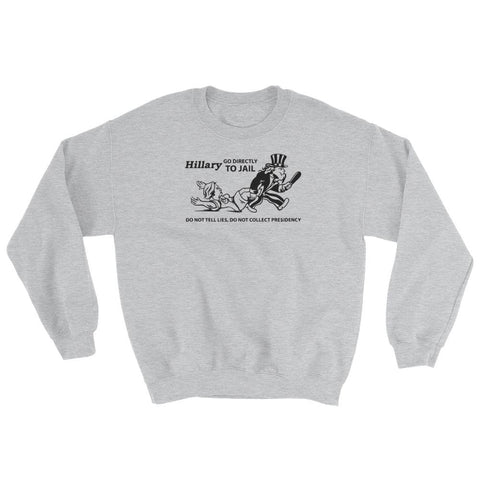 Image of Hillary Go Directly To Jail Sweatshirt - Sport Grey / S