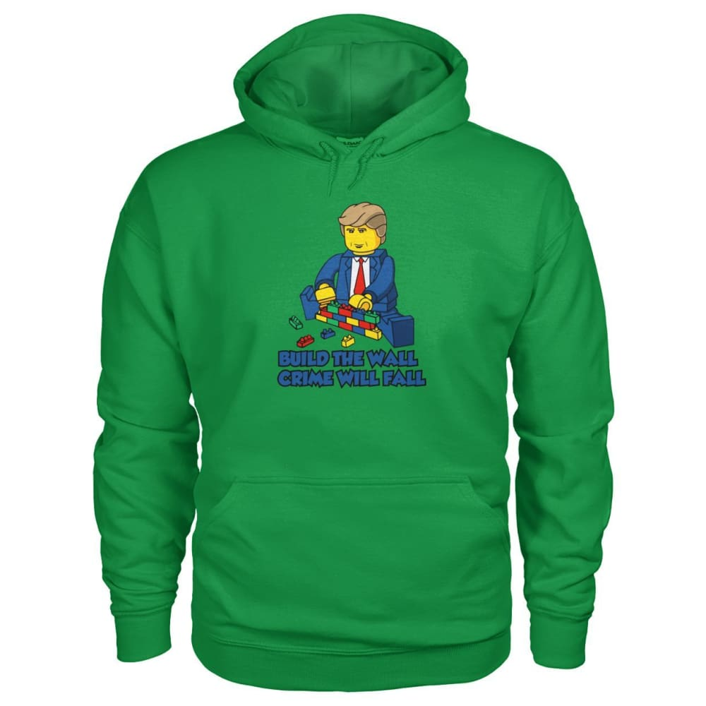 Lego Build The Wall Crime Will Fall Hoodie - Irish Green / S / Gildan Hoodie - Hoodies