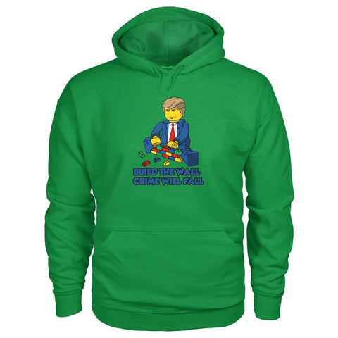 Image of Lego Build The Wall Crime Will Fall Hoodie - Irish Green / S / Gildan Hoodie - Hoodies