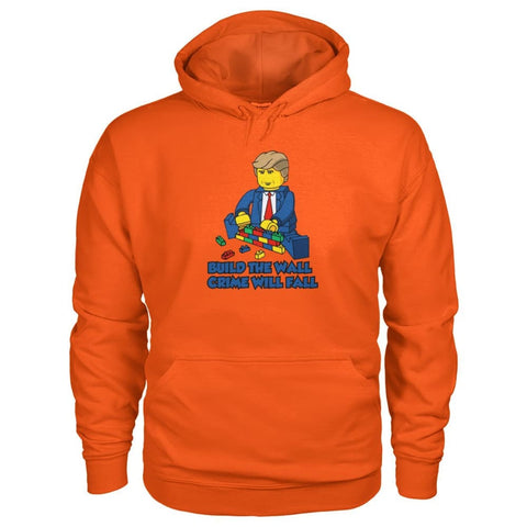 Image of Lego Build The Wall Crime Will Fall Hoodie - Orange / S / Gildan Hoodie - Hoodies