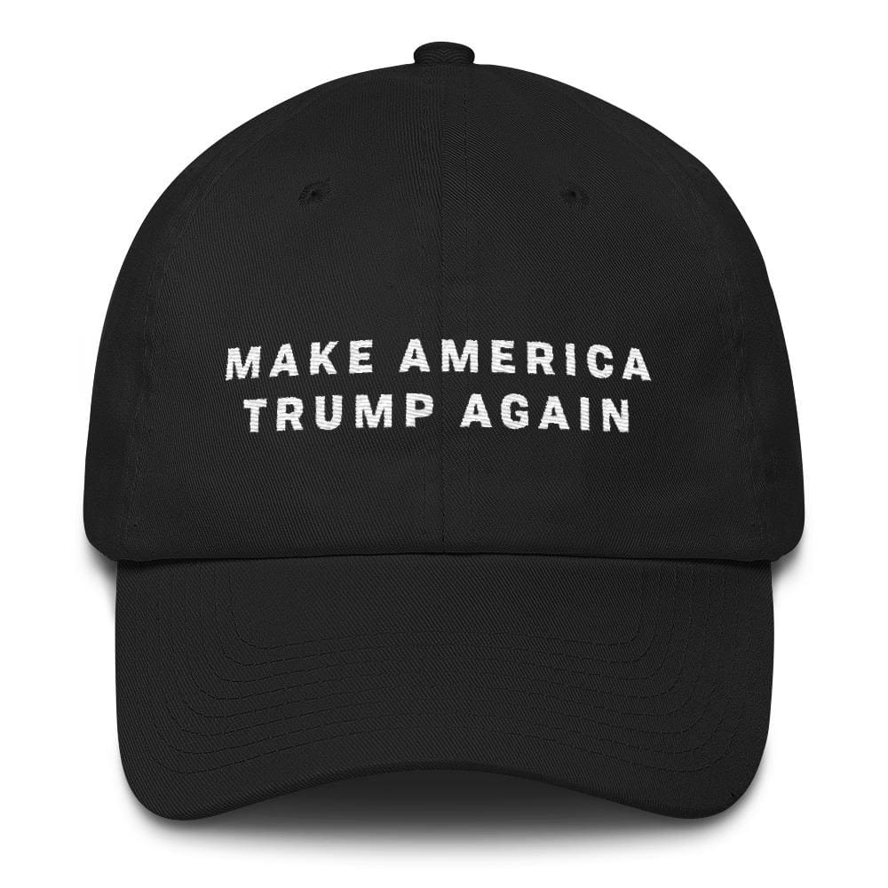 Make America Trump Again *MADE IN THE USA* Hat - Black