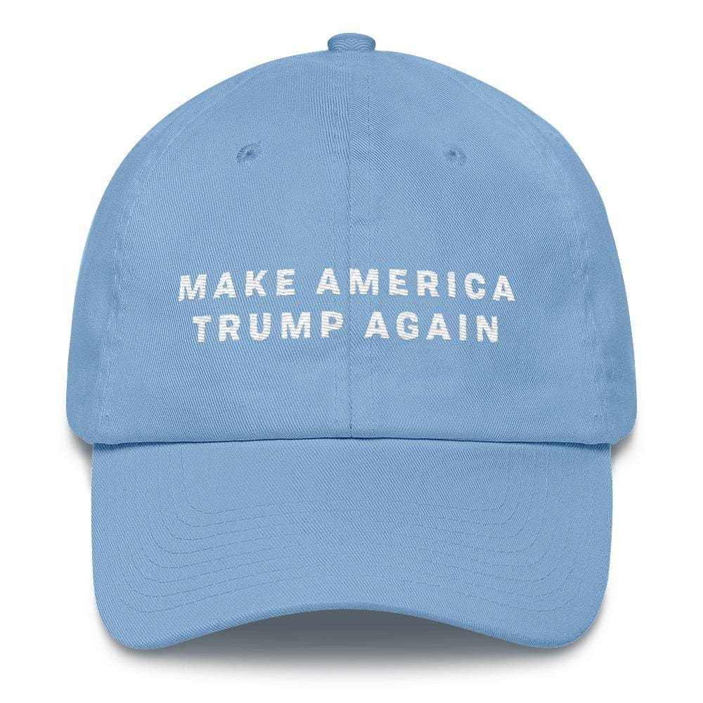 Make America Trump Again *MADE IN THE USA* Hat - Carolina Blue