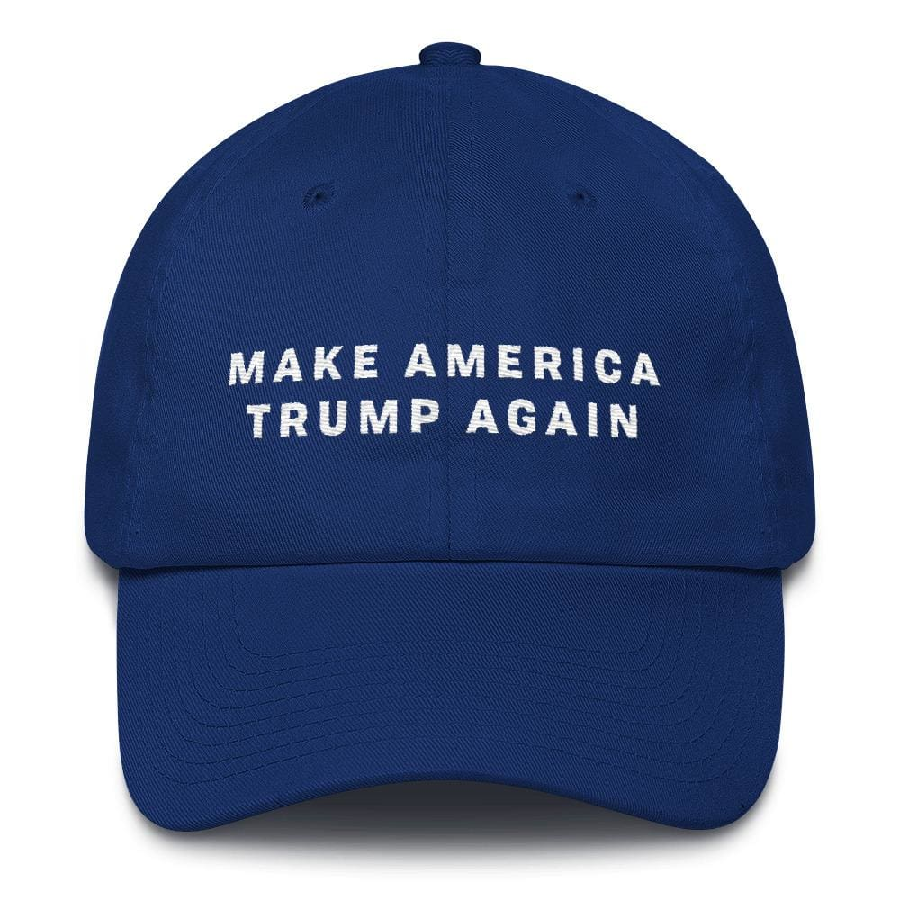 Make America Trump Again *MADE IN THE USA* Hat - Royal Blue