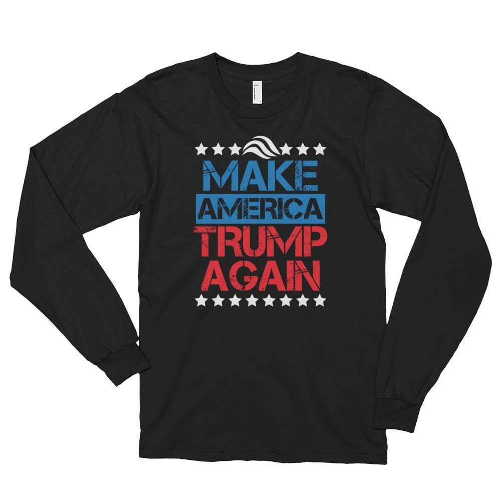 Make America Trump Again *MADE IN THE USA* Unisex Long Sleeve T-shirt - Black / S