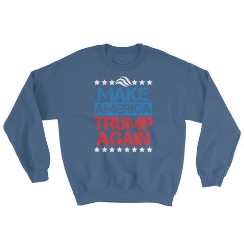Image of Make America Trump Again Sweatshirt - Indigo Blue / S