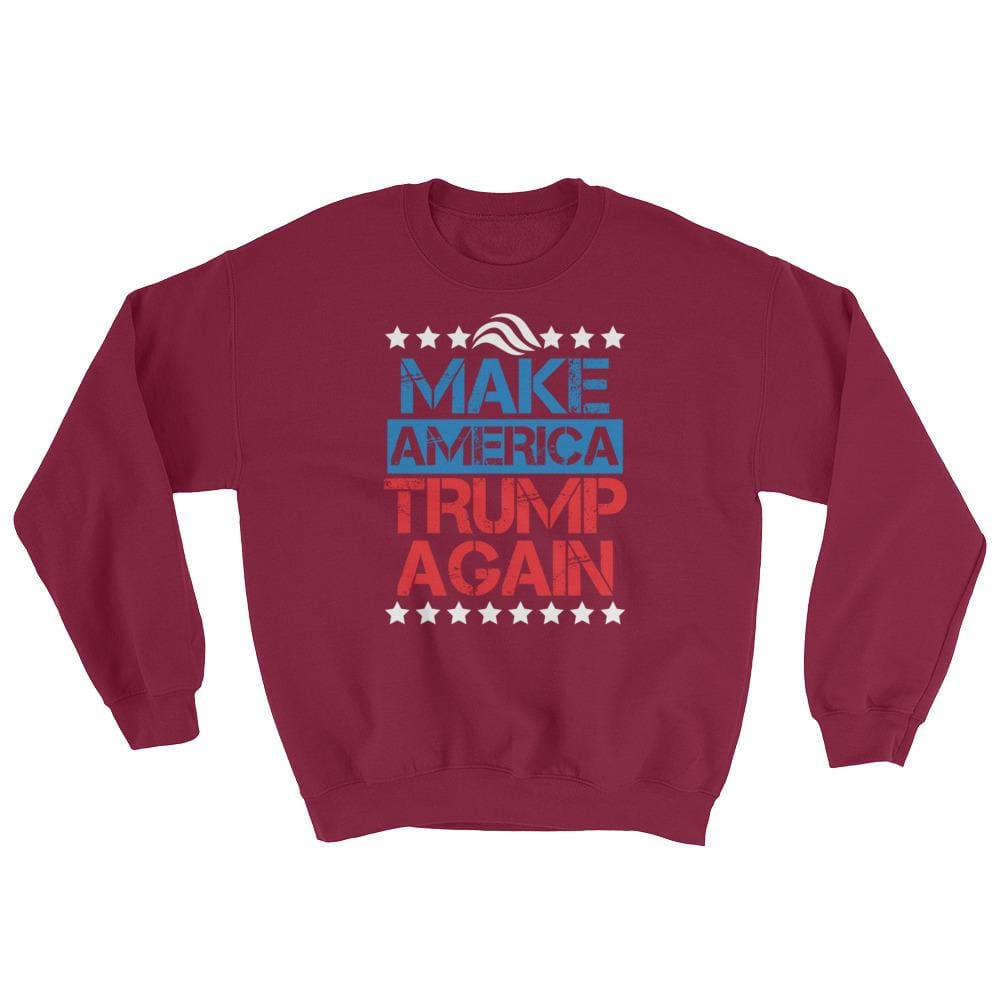 Make America Trump Again Sweatshirt - Maroon / S