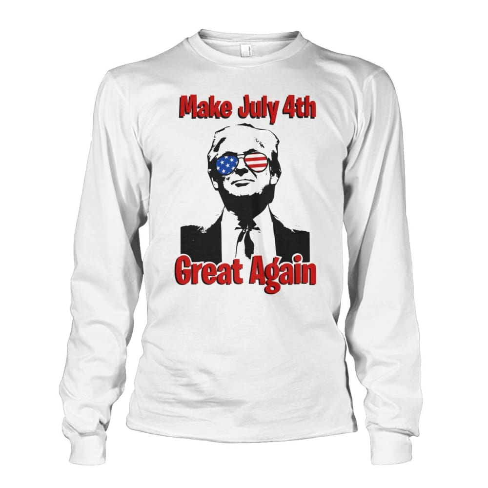 Make July 4th Great Again Long Sleeve - White / S / Unisex Long Sleeve - Long Sleeves