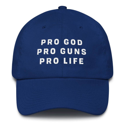 Pro God Pro Guns Pro Life *MADE IN THE USA* Hat - Royal Blue