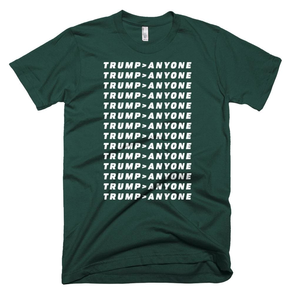 Trump > Anyone *MADE IN THE USA* Unisex T-shirt - Forest / XS