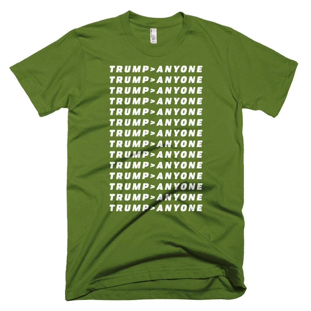 Trump > Anyone *MADE IN THE USA* Unisex T-shirt - Olive / XS
