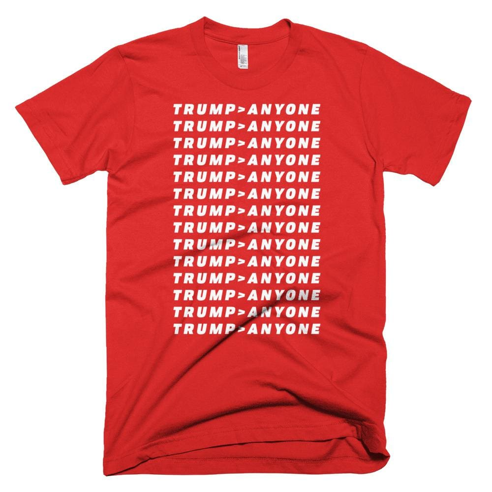 Trump > Anyone *MADE IN THE USA* Unisex T-shirt - Red / XS