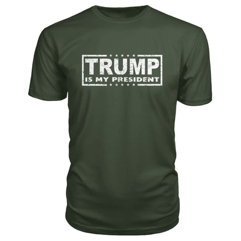Image of Trump Is My President Premium Tee - City Green / S - Short Sleeves