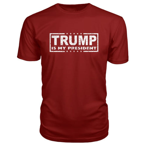 Image of Trump Is My President Premium Tee - Independence Red / S - Short Sleeves