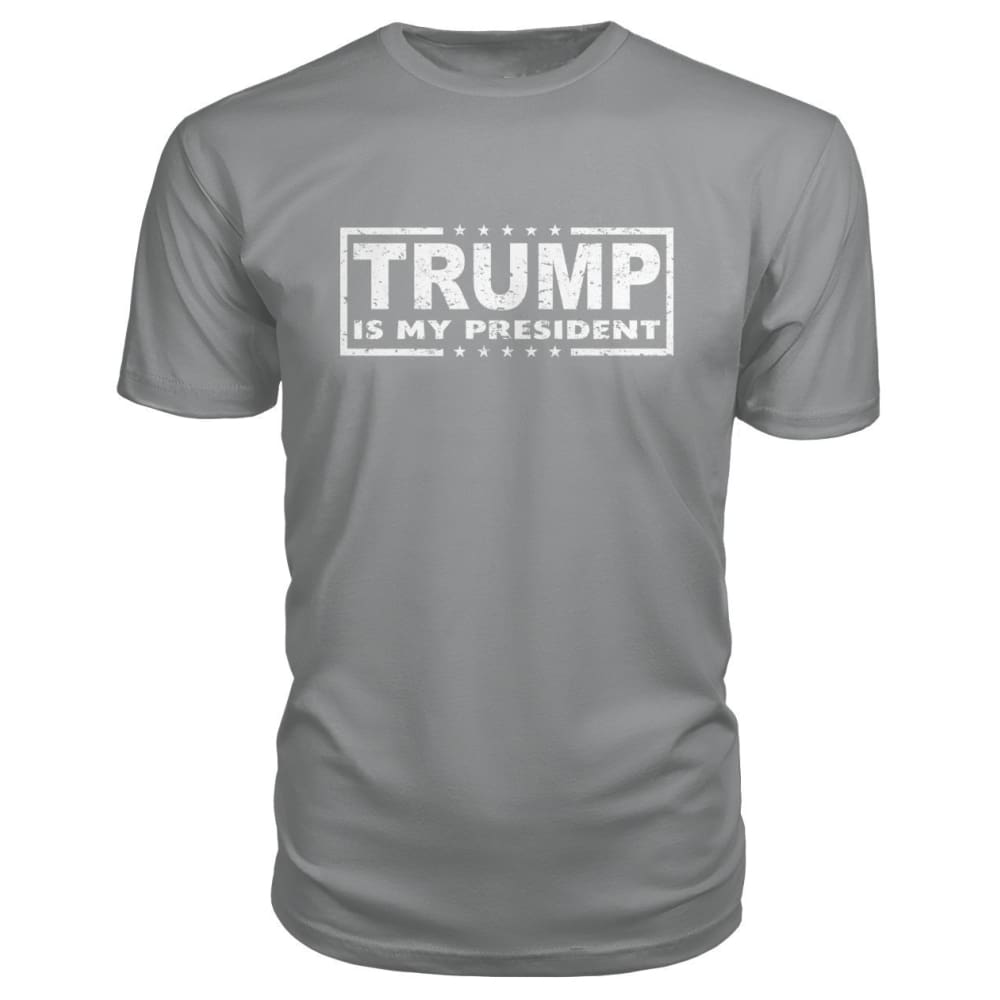 Trump Is My President Premium Tee - Storm Grey / S - Short Sleeves