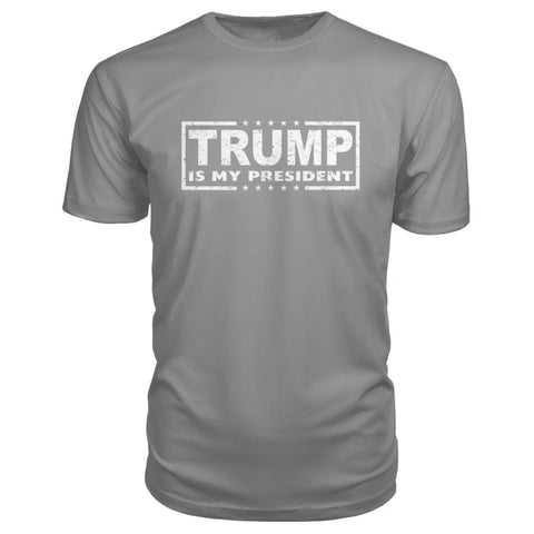 Image of Trump Is My President Premium Tee - Storm Grey / S - Short Sleeves