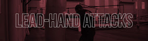 G-Six Tips: Lead Hand Attacks