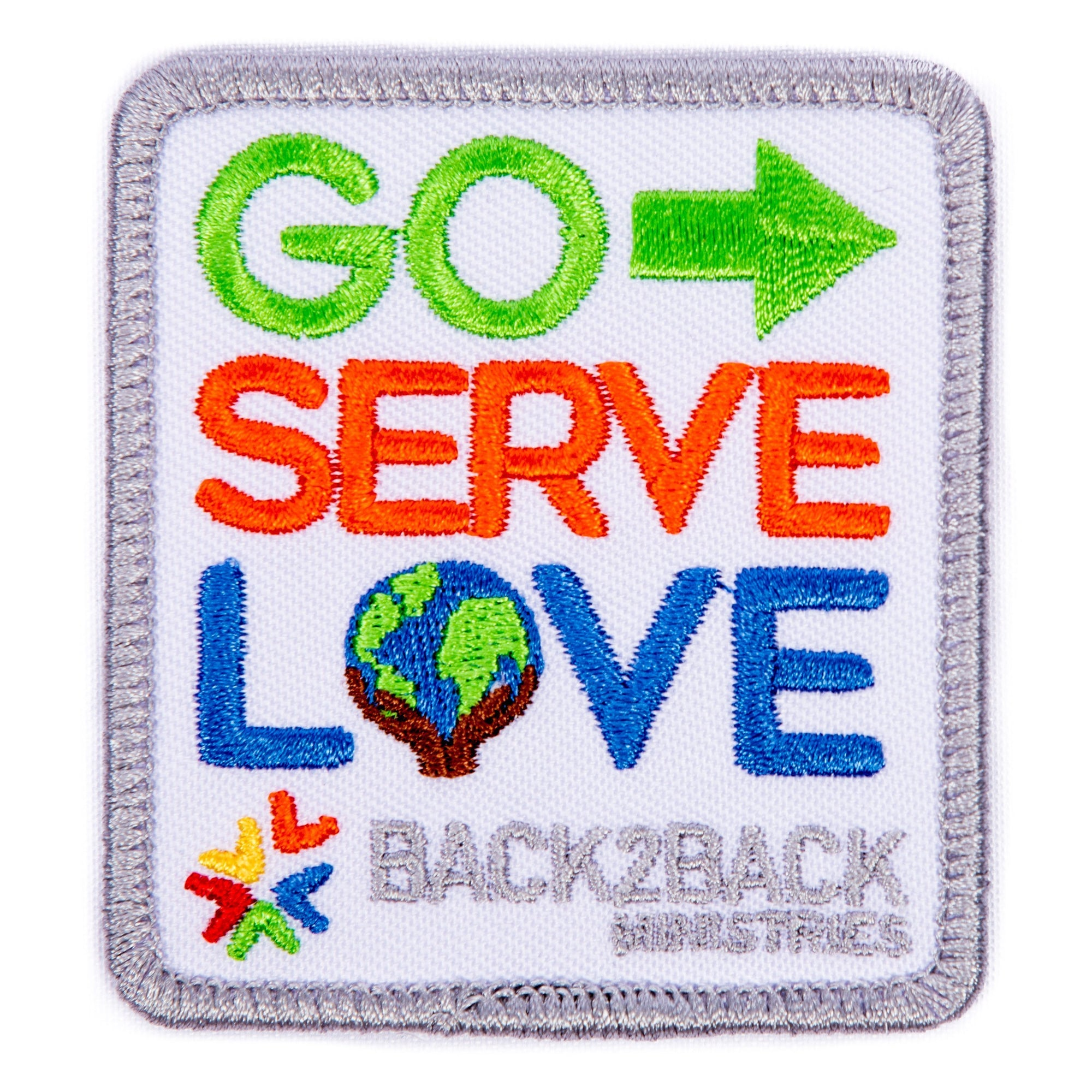 Back2Back Ministries Go Serve And Love Patch 4130 Uniform Accessories