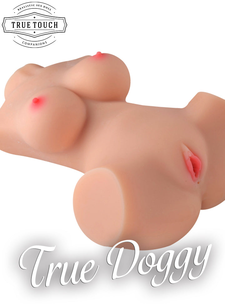 True Doggy - Realistic Torso With Gorgeous Big Tits, Pink Nipples, Vagina and Anal, Lifelike Masturbator