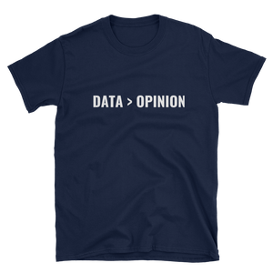 Data Beats Opinion T-Shirt