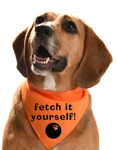 fetch it yourself dog bandana for couch loving dogs and pups