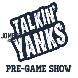 Talkin' Yanks Pre-Game Show - Jomboy Media