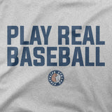 Play Real Baseball | T-Shirt