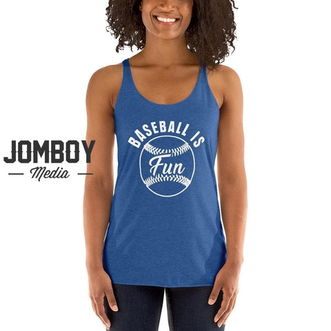 Baseball Is Fun | Women's Tank - Jomboy Media