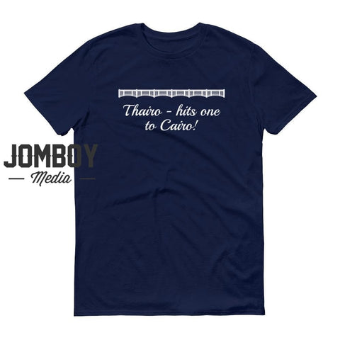 Thairo - Hits One To Cairo! | John Sterling Call | T-Shirt