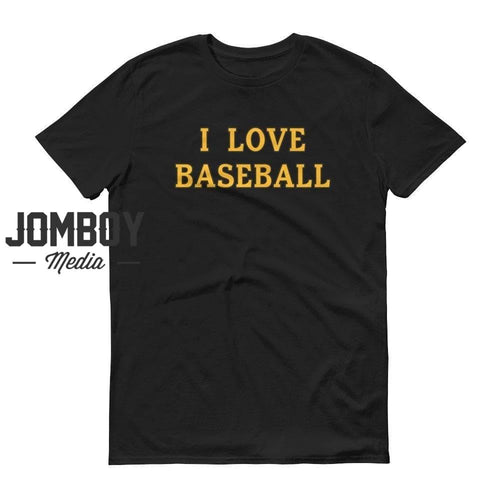 I Love Baseball - Pirates Colors