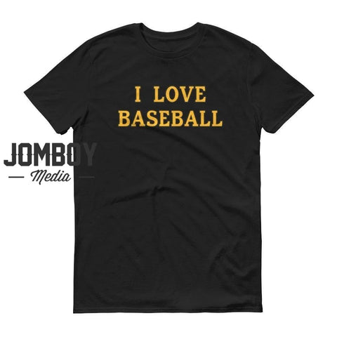 I Love Baseball - Pirates T-Shirt