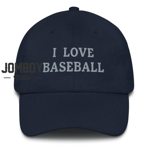 I Love Baseball - Dad Hat