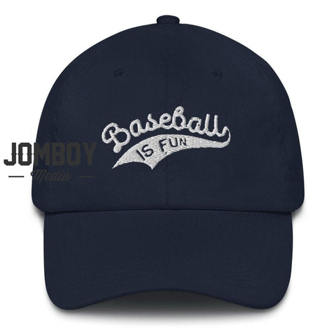 Baseball Is Fun | Dad Hat - Jomboy Media