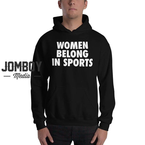 Women Belong In Sports | Hoodie - Jomboy Media
