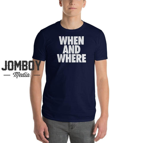 When And Where | Yankees | T-Shirt - Jomboy Media