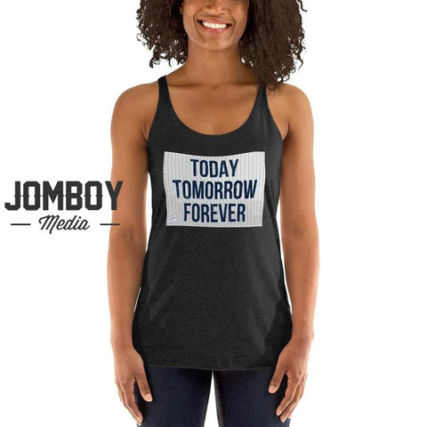 Today Tomorrow Forever | Women's Tank