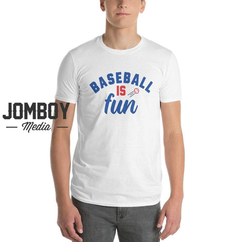 Baseball Is Fun | T-Shirt 3 - Jomboy Media