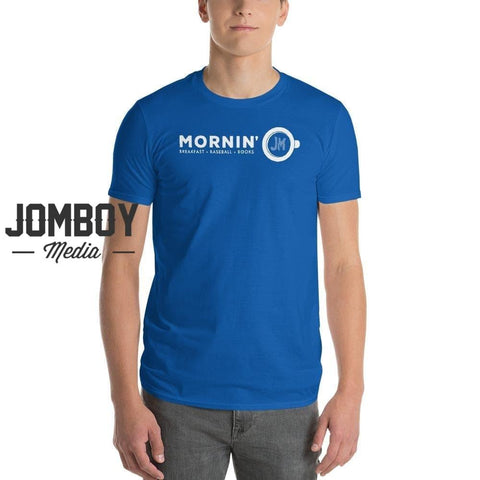 Mornin' | T-Shirt 2 - Jomboy Media