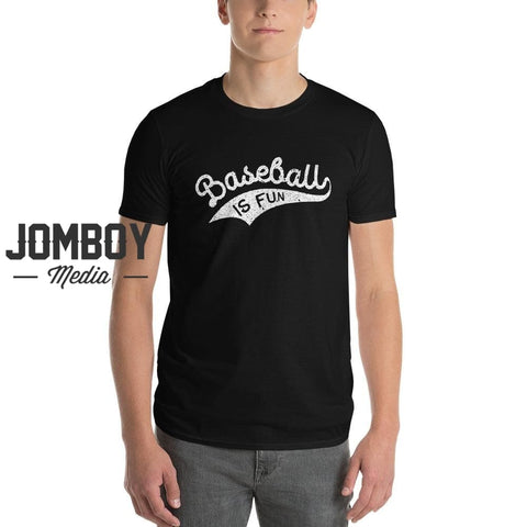 Baseball Is Fun | T-Shirt 2 - Jomboy Media