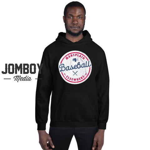 Mansplain Baseball Elsewhere | Hoodie - Jomboy Media