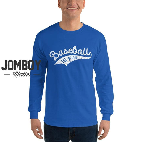 Baseball Is Fun | Long Sleeve Shirt 2 - Jomboy Media