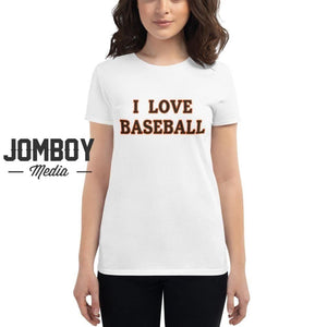 I Love Baseball - Giants Womens