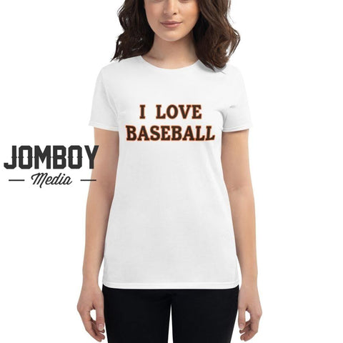 I Love Baseball - Giants Women's T-Shirt