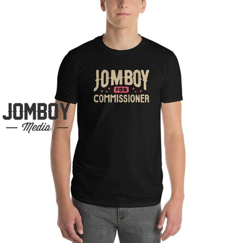 Jomboy For Commissioner | T-Shirt - Jomboy Media